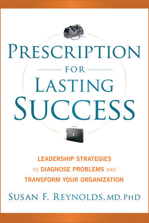 Prescription For Lasting Success by Dr. Susan Reynolds, MD, PhD